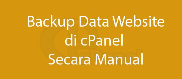 Backup Data Website di cPanel Secara Manual